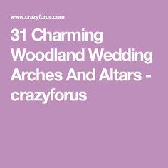 31 Charming Woodland Wedding Arches And Altars - crazyforus
