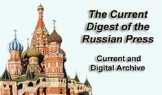 Current Digest of the Russian Press - selection of translated Russian-language press materials from 1949 - present.