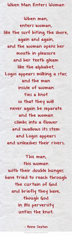 When Man Enters Woman by Anne Sexton