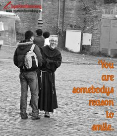 You are somebodys reason to smile. - TagesRandBemerkung #Zitate #Quotes