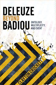 """""""The best examination so far of the vexed philosophical relationship between Badiou and Deleuze. Crockett constructs a philosophical framework that enables us to envisage the detailed and ramified terms of an engagement between two very powerful thinkers, and in so doing provides us with an indispensable text."""" — Kenneth Surin, Duke University"""
