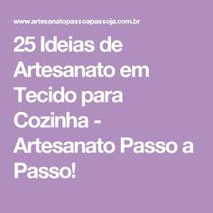 25 Ideias de Artesanato em Tecido para Cozinha - Artesanato Passo a Passo!