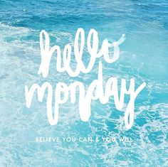 Hello Monday! Believe you can & you will.   watercolor lettering | monday motivation | make waves