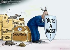Democrats call their opponents racist in order to shield their disastrous policies such as Detroit, Baltimore, and other intercity issues they've caused across the country from the public. Political cartoon by A. Liberal Hypocrisy, Liberal Logic, Stupid Liberals, Politicians, Political Cartoons, Funny Cartoons, Famous Cartoons, Baltimore, Conservative Politics