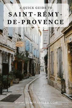 A Quick Guide to Saint-Rémy-de-Provence - Bon Traveler