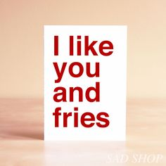 Funny Valentine Card - Valentine's Day Card - Funny Anniversary Card - Funny Thank You Card - Kitchen Art - I like you and fries. $5.00, via Etsy.