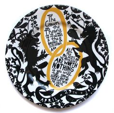 Etsy site of misterrob of London. inscribed with 'The Crown and the Throne and the lions and the unicorns & the bowing & scraping and all the Palaces and the privileges are worth nothing if you will not spend every day of your life with me until I die. Plate Design, My Design, Rob Ryan, Lion And Unicorn, Wedding Plates, Prince William And Catherine, Ceramic Bowls, Ceramic Art, The Crown