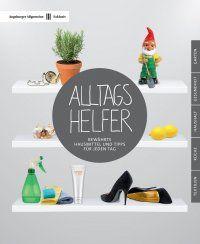 Alltagshelfer - 150 bewährte Hausmittel und Tipps für jeden Tag - Augsburger Allgemeine #eBook #Ratgeber #LifeHacks 4,99€ http://www.epubli.de/shop/buch/Alltagshelfer-Augsburger-Allgemeine-9783737535205/44538