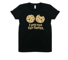 I PUT OUT FOR SANTA. $29 trippstshirts.com #christmas #merry #holidays #santa #putout #santaslut #cookies #milk #stockings #vintage #tshirts #americanapparel #awesome #cool #sweet #gnarly #music #fashion #pop #culture #popculture #60s #70s #80s #90s #00s #designs #retro #tees #trippstshirts #tshirtsrestinpeoplespersonalitees