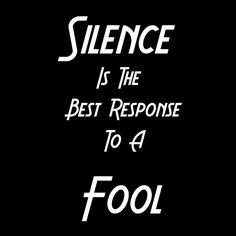 Yes ma'am....hence why sometimes no reply to even the stupidest of comments or statements is the best method :-)