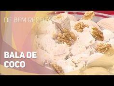 De bem receitas - Bala de coco recheada com nozes (18/12/2014) - YouTube