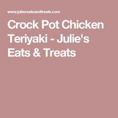 Crock Pot Chicken Teriyaki - Julie's Eats & Treats