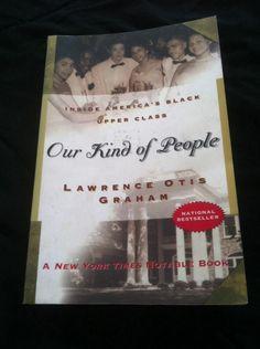 Our kind of people inside america s black upper class by lawrence
