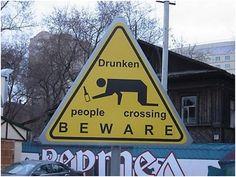 Beware of drunk people crossing | #funny #signs