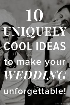 Make your #wedding one of a kind! See our 10 favorite unique and #cool wedding ideas. Pin now, read later!
