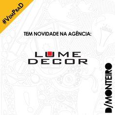 A Lume Decor agora é cliente #DMONTEIRO! #BemVindos #Welcome #VemPraD