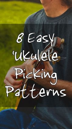 How to play 8 different 'ukulele picking patterns.