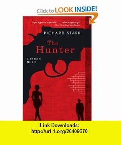 The Hunter A Parker Novel (Parker Novels) (9780226770994) Richard Stark , ISBN-10: 0226770990  , ISBN-13: 978-0226770994 ,  , tutorials , pdf , ebook , torrent , downloads , rapidshare , filesonic , hotfile , megaupload , fileserve