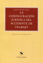 Sánchez Pérez, José.  La configuración jurídica del accidente de trabajo.  Laborum, 2013.