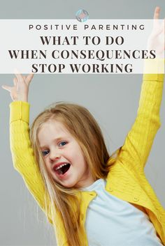 consequences not working with my child