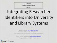 Integrating Researcher Identifiers into University and Library Systems by OCLC Research #metadata #semanticweb #cataloging