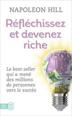 Amazon.fr - Réfléchissez et devenez riche - Napoleon Hill - Livres