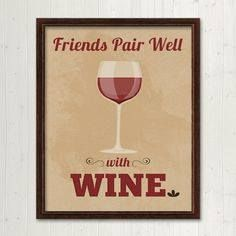 Friends pair well with WINE!