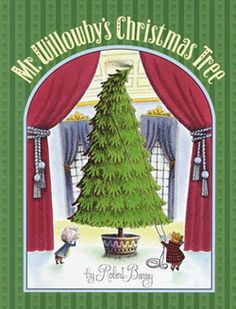Sprout's Bookshelf: 12 Days of Christmas Picture Books - Mr Willowby's Christmas Tree by Robert Barry