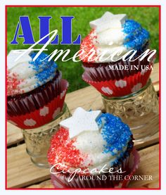 All American Cupcakes www.cupcakesaroundthecorner.com American Cupcakes, Patriotic Cupcakes, Around The Corner, Fourth Of July, Food And Drink, Sugar, Shower, Baking, Tips