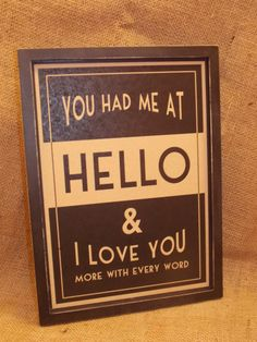 Art Deco Style Wooden Framed  You Had Me At Hello Wall Sign, £16.75 Above Couch, Art Deco Fashion, Wall Signs, Wooden Frames, Repurposed, Crafting, My Love, Words, Home Decor