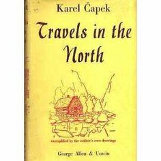Travels in the North: Karel Capek; Illustrator Karel Capek: Books