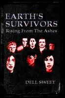 Smashwords – Earth's Survivors Rising From The Ashes – a book by Dell Sweet