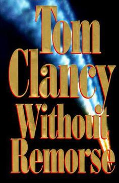Without Remorse - Tom Clancy (Jack Ryan #5). It was Clancy in my early adult years, just as Agatha Christie fueled my early reading passion. How could he make such technical writing exciting? This book stood apart with the thorough development of the intriguing John Clark.
