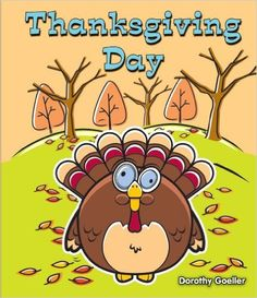 Thanksgiving Day by Dorothy Goeller. Ms. Katie read this book on 11/22/16.