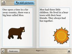 Picturebook is an app designed to create stories. You just have to write your text and select some of the pictures (you have to pay to get most of them). It's really simple and effective