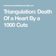 Triangulation: Death Of a Heart By a 1000 Cuts