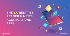 These 15 RSS feed reader apps will help you access your content in chronological order. Choose the one which best fulfills your requirements with mobile apps and social sharing options. Social Media Analytics, Social Media Marketing, Digital Marketing, Trend News, Content Marketing Strategy, Rss Feed, Mobile App, Writers, Discovery