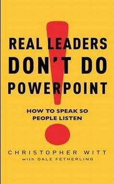 Real Leaders Don't Do Powerpoint: How to speak so people listen: How to Sell Yourself and Your Ideas by Christopher Witt http://www.amazon.co.uk/dp/0749942606/ref=cm_sw_r_pi_dp_1rpvub1NFQFA1