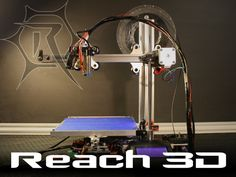 Reach 3D - An all-in-one 3D printer, easily modified for laser cutting engraving, plotting and light milling.