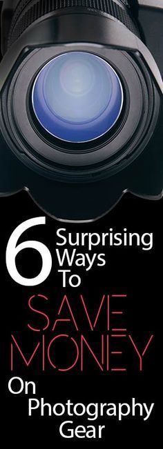 5 Surprising Ways to Save Money on Camera Gear -Photographers are always looking…