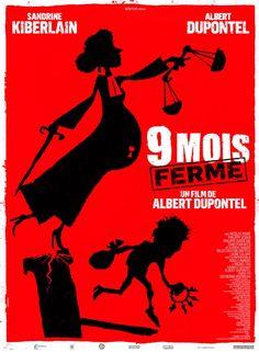 Affiche du film 9 mois ferme avec : Sandrine Kiberlain, Albert Dupontel, Philippe Uchan, Nicolas Marie, Bouli Lanners, Gilles Gaston-Dreyfus...
