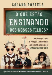 O Que Estão Ensinando aos Nossos Filhos? solano portela :: Editora Fiel - Apoiando a Igreja de Deus