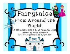 Students will study fairytales from around the world in this common core aligned unit! $
