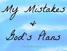 God's ultimate plans are bigger than our mistakes - Anchored In His Grace #write31days