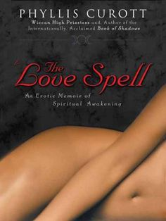 The Love Spell by Phyllis Curott, Click to Start Reading eBook, The sequel to the acclaimed memoir Book of ShadowsThis is the true story of a love spell that worked.