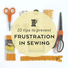 10 Tips to Prevent Frustration When Sewing