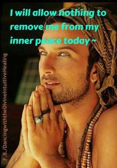 I will allow nothing to remove me from my inner peace today....