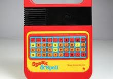 Speak and Spell- 70's, 80's 90's toy