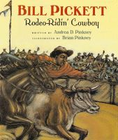 Bill Pickett: Rodeo-Ridin Cowboy Andrea Davis Pinkney 0152021035 9780152021030 The true sweat-and-dirt tale of the feisty cowboy-child who became the most famous black rodeo performer who ever lived. Includes a note about the hist Andrea Davis, Rodeo Rider, Houghton Mifflin Harcourt, Black Cowboys, Famous Black, Michael J, Black History Month, African American History, Used Books