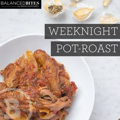 Weeknight Pot Roast  #balancedbites #potroast #21dsd